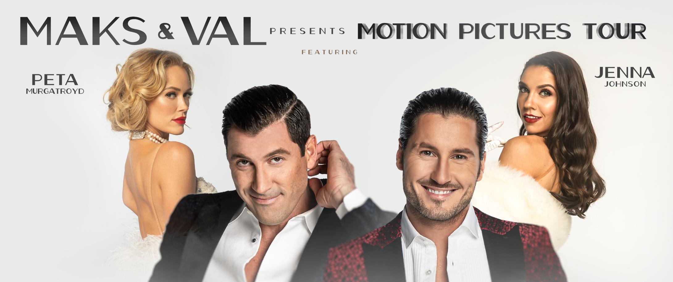 Maks & Val Live: Motion Pictures Tour