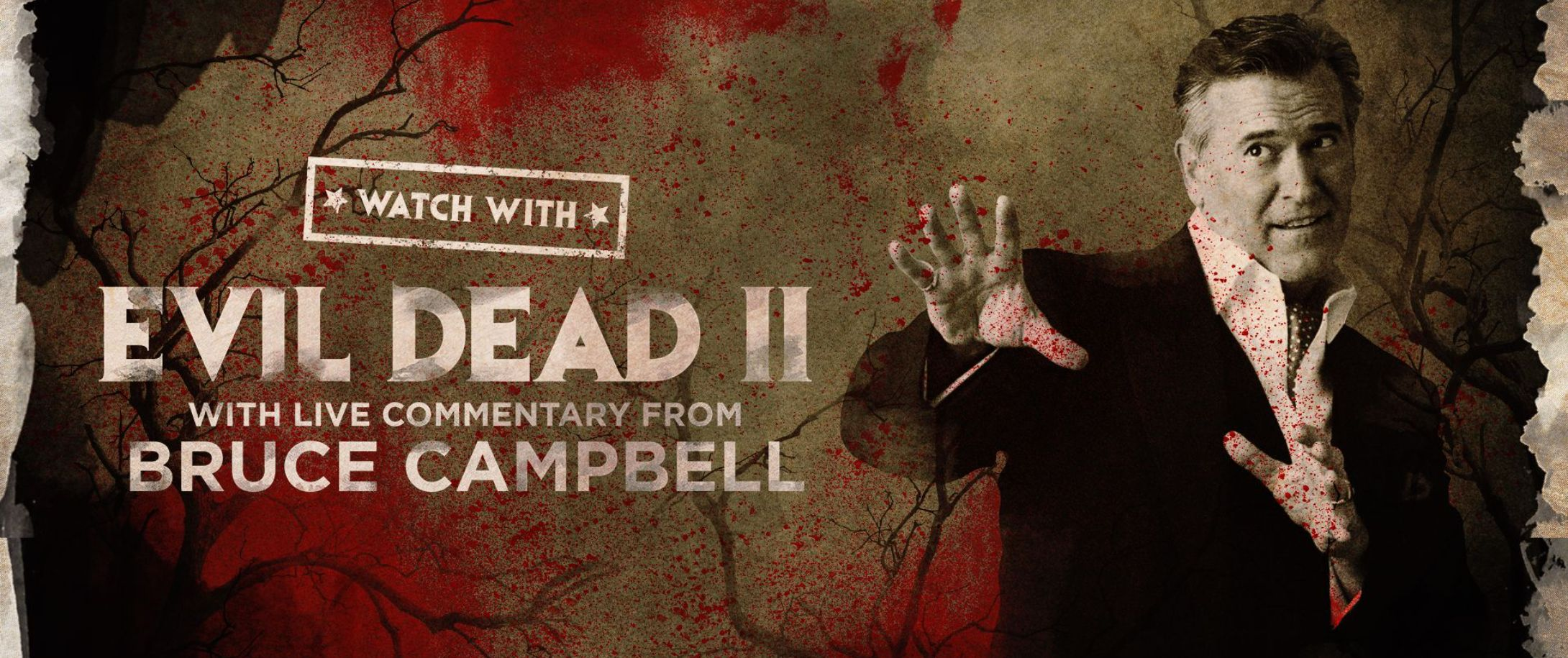 Watch With... Bruce Campbell presents The Evil Dead II